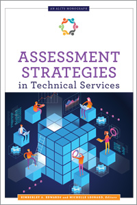 Assessment Strategies in Technical Services (An ALCTS Monograph)