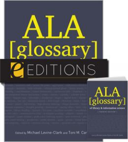 ALA Glossary of Library and Information Science, Fourth Edition--print/e-book Bundle