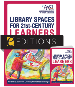 Library Spaces for 21st-Century Learners: A Planning Guide for Creating New School Library Concepts--print/e-book Bundle