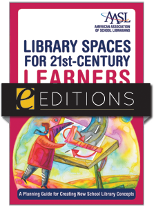 Library Spaces for 21st-Century Learners: A Planning Guide for Creating New School Library Concepts--eEditions e-book