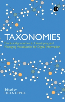 book cover for Taxonomies: Practical Approaches to Developing and Managing Vocabularies for Digital Information