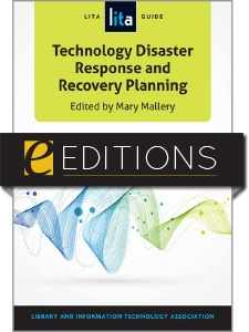 Technology Disaster Response and Recovery Planning: A LITA Guide--e-book
