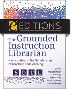 cover image for The Grounded Instruction Librarian: Participating in The Scholarship of Teaching and Learning—eEditions PDF e-book