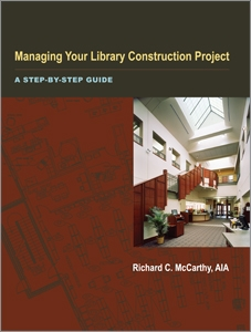 Managing Your Library Construction Project: A Step-by-Step Guide