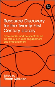 Resource Discovery for the Twenty-First Century Library: Case Studies and Perspectives on the Role of IT in User Engagement and Empowerment