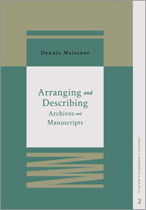 book cover for Arranging and Describing Archives and Manuscripts (Archival Fundamentals Series III, Volume 2)