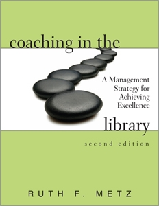 Coaching in the Library: A Management Strategy for Achieving Excellence, Second Edition