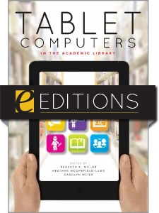 Tablet Computers in the Academic Library--eEditions e-book