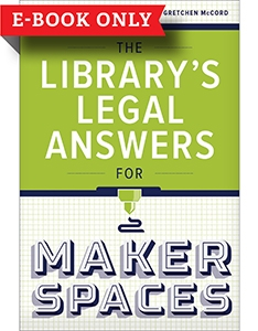 The Library's Legal Answers for Makerspaces—eEditions e-book