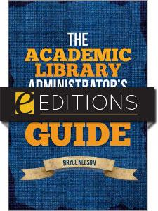The Academic Library Administrator's Field Guide—eEditions e-book