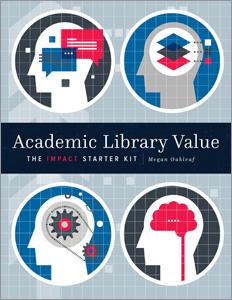 Academic Library Value: The Impact Starter Kit