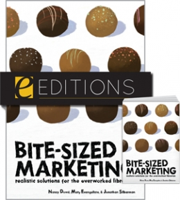 Bite-Sized Marketing: Realistic Solutions for the Overworked Librarian—print/e-book Bundle