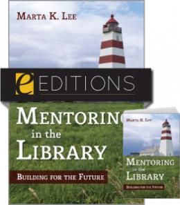 Mentoring in the Library: Building for the Future--print/e-book Bundle