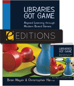 Libraries Got Game: Aligned Learning through Modern Board Games—print/e-book Bundle
