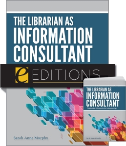 The Librarian as Information Consultant: Transforming Reference for the Information Age--print/e-book Bundle
