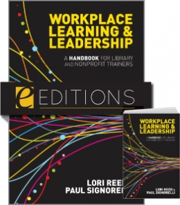 Workplace Learning & Leadership: A Handbook for Library and Nonprofit Trainers--print/e-book Bundle