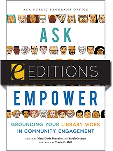product image for Ask, Listen, Empower: Grounding Your Library Work in Community Engagement— eEditions e-book