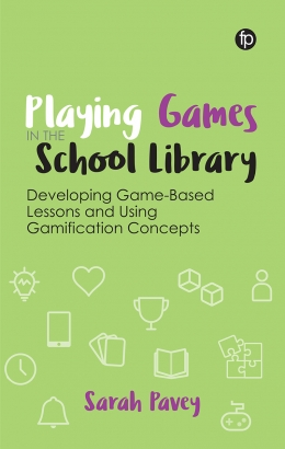 book cover for Playing Games in the School Library: Developing Game-Based Lessons and Using Gamification Concepts