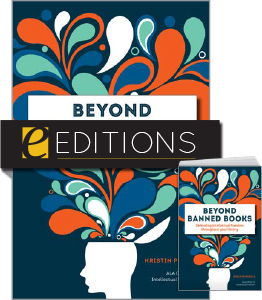 Beyond Banned Books: Defending Intellectual Freedom throughout Your Library—print/e-book Bundle