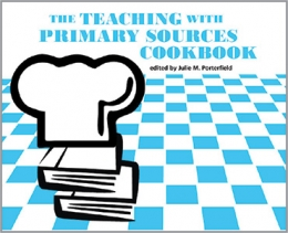 book cover for The Teaching with Primary Sources Cookbook