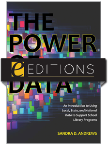The Power of Data: An Introduction to Using Local, State, and National Data to Support School Library Programs--eEditions e-book