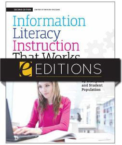 Information Literacy Instruction that Works: A Guide to Teaching by Discipline and Student Population, Second Edition--eEditions e-book