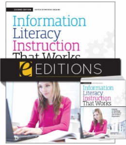 Information Literacy Instruction that Works: A Guide to Teaching by Discipline and Student Population, Second Edition--print/e-book Bundle