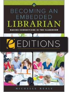 Becoming an Embedded Librarian: Making Connections in the Classroom—eEditions e-book