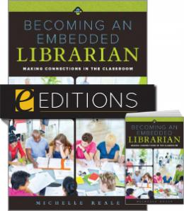Becoming an Embedded Librarian: Making Connections in the Classroom—print/e-book Bundle