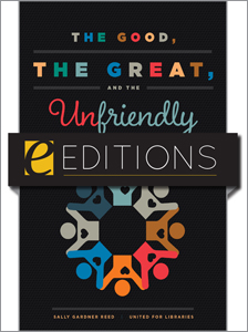 The Good, the Great, and the Unfriendly: A Librarian's Guide to Working with Friends Groups—eEditions e-book