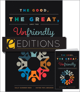 The Good, the Great, and the Unfriendly: A Librarian's Guide to Working with Friends Groups—print/e-book Bundle
