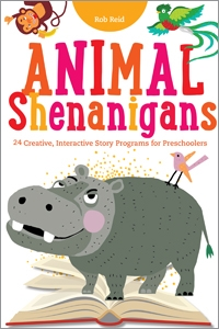 Animal Shenanigans: Twenty-four Creative, Interactive Story Programs for Preschoolers