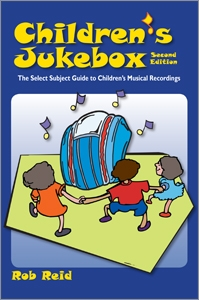 Children's Jukebox, Second Edition: The Select Subject Guide to Children's Musical Recordings