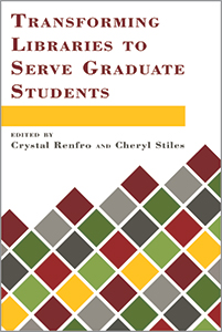 book cover for Transforming Libraries to Serve Graduate Students
