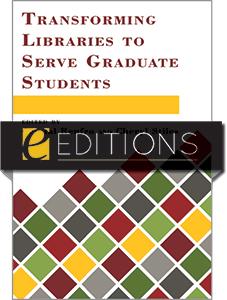 Transforming Libraries to Serve Graduate Students—eEditions PDF e-book