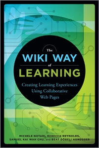 The Wiki Way of Learning: Creating Learning Experiences Using Collaborative Web Pages