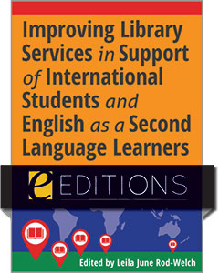 cover image for Improving Library Services in Support of International Students and English as a Second Language Learners—eEditions PDF e-book