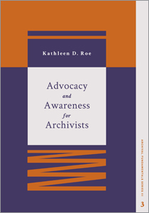 book cover for Advocacy and Awareness for Archivists (Archival Fundamentals Series III, Volume 3)