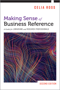 book cover for Making Sense of Business Reference: A Guide for Librarians and Research Professionals, Second Edition