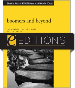 Boomers and Beyond: Reconsidering the Role of Libraries--eEditions PDF e-book