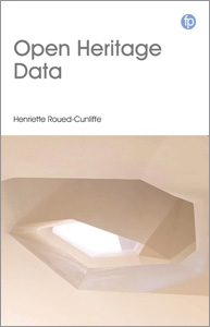 book cover for Open Heritage Data: Publishing and Using Open Data for Visualization, Mapping, and Mining in Cultural Heritage Institutions