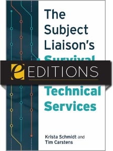 The Subject Liaison's Survival Guide to Technical Services—eEditions e-book