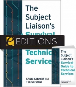 The Subject Liaison's Survival Guide to Technical Services—print/e-book Bundle