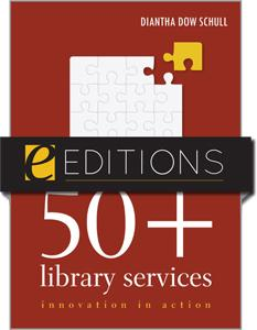 50+ Library Services: Innovation in Action--eEditions e-book