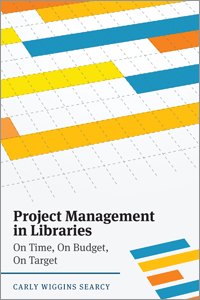 book cover for Project Management in Libraries: On Time, On Budget, On Target