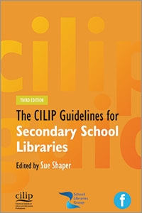 CILIP Guidelines for Secondary School Libraries, Third Edition