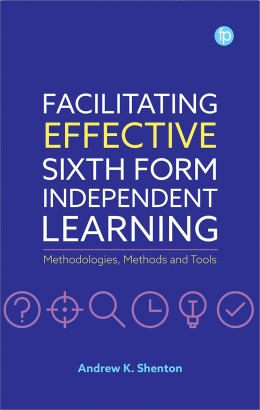 book cover for Facilitating Effective Sixth Form Independent Learning: Methodologies, Methods and Tools