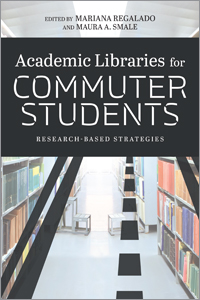 book cover for Academic Libraries for Commuter Students: Research-Based Strategies