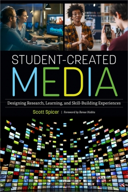 book cover for Student-Created Media: Designing Research, Learning, and Skill-Building Experiences
