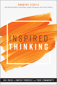book cover for Inspired Thinking: Big Ideas to Enrich Yourself and Your Community